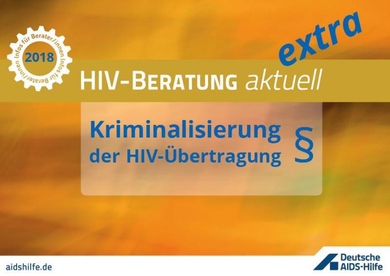 """Beratung aktuell extra zum Thema """"Kriminalisierung der HIV-Übertragung"""""""