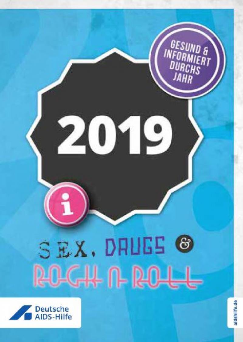 """Blauer Hintergrund, Aufschrift """"Gesund und informiert durchs Jahr 2019"""" Sex Drugs and Rock and Roll. Taschenkalender für Drogengebraucher_innen"""