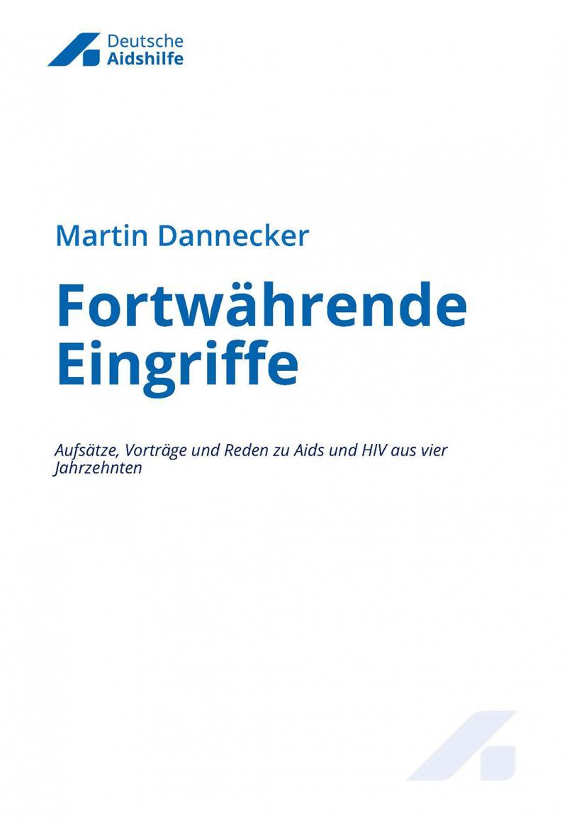 """Wießer Hintergrund. Logo der Deutschen Aidshilfe. Titel """"Fortwährende Eingriffe"""" von Marrtin Dannecker"""