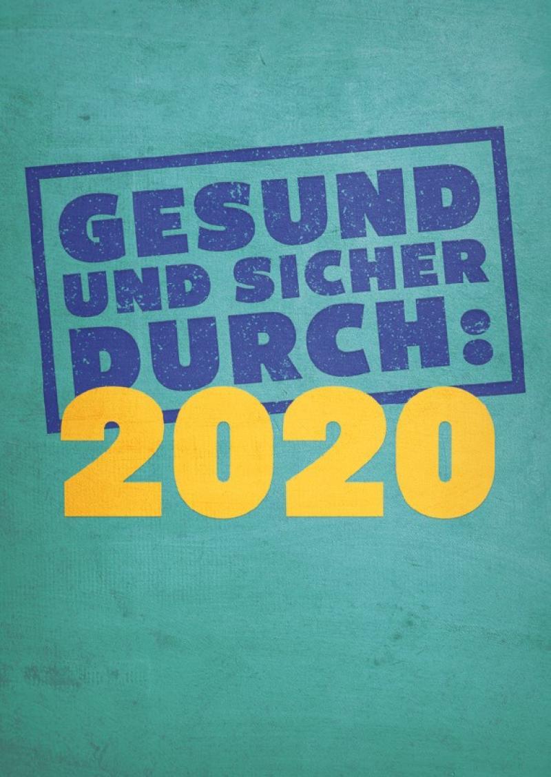 """Grüner Hintergrund. Blaue Schrift """"Gesund und sicher durch:"""" Gelbe Schrift: 2020"""