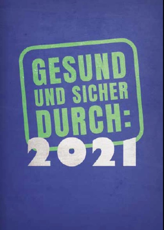Gesund und sicher durch: 2021