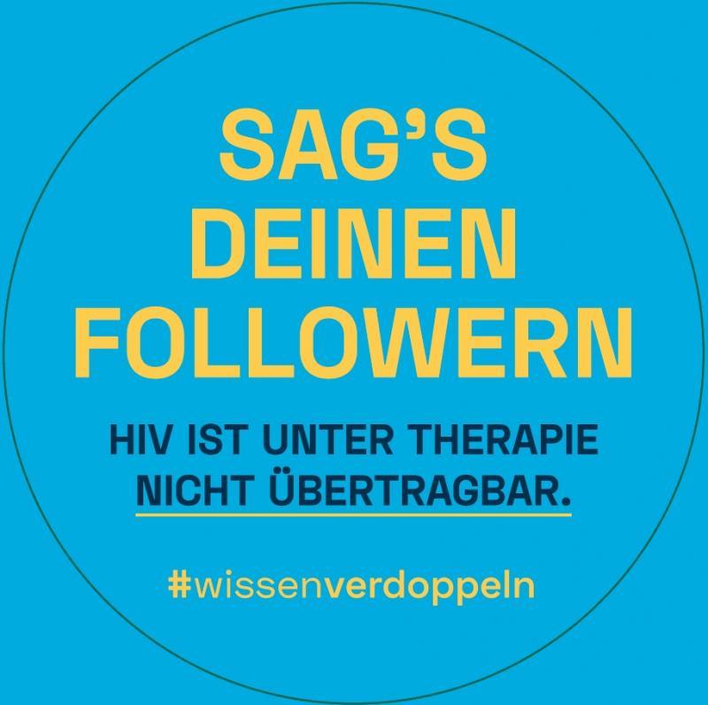"""Hellblauer Hintergrund. Titel """"Sag's deinen Followern"""". HIV ist unter Therapie nicht übertragbar. #wissenverdoppeln"""