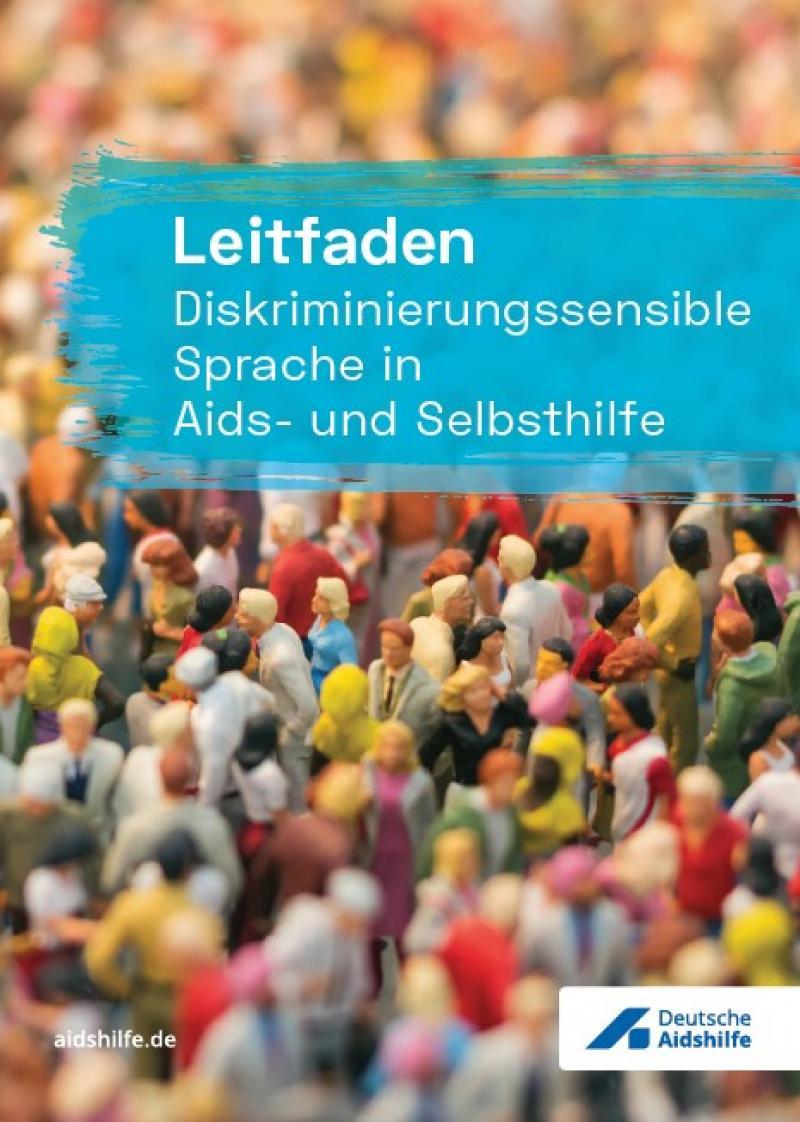 """Foto einer Menschenmenge aus Miniaturfiguren. Titel """"Leitfaden Diskriminierungssensible Sprache in Aids- und Selbsthilfe"""""""