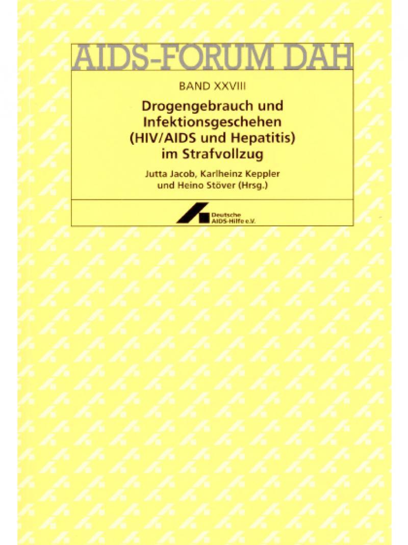 AIDS-Forum DAH Band 28 - Drogengebrauch und Infektionsgeschehen 1997