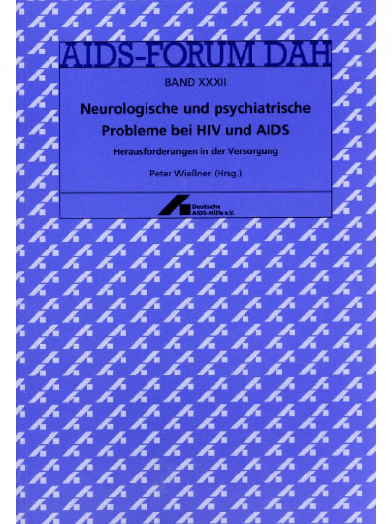 AIDS-Forum DAH Band 32 - Neurologische und psychiatrische Probleme... 1998