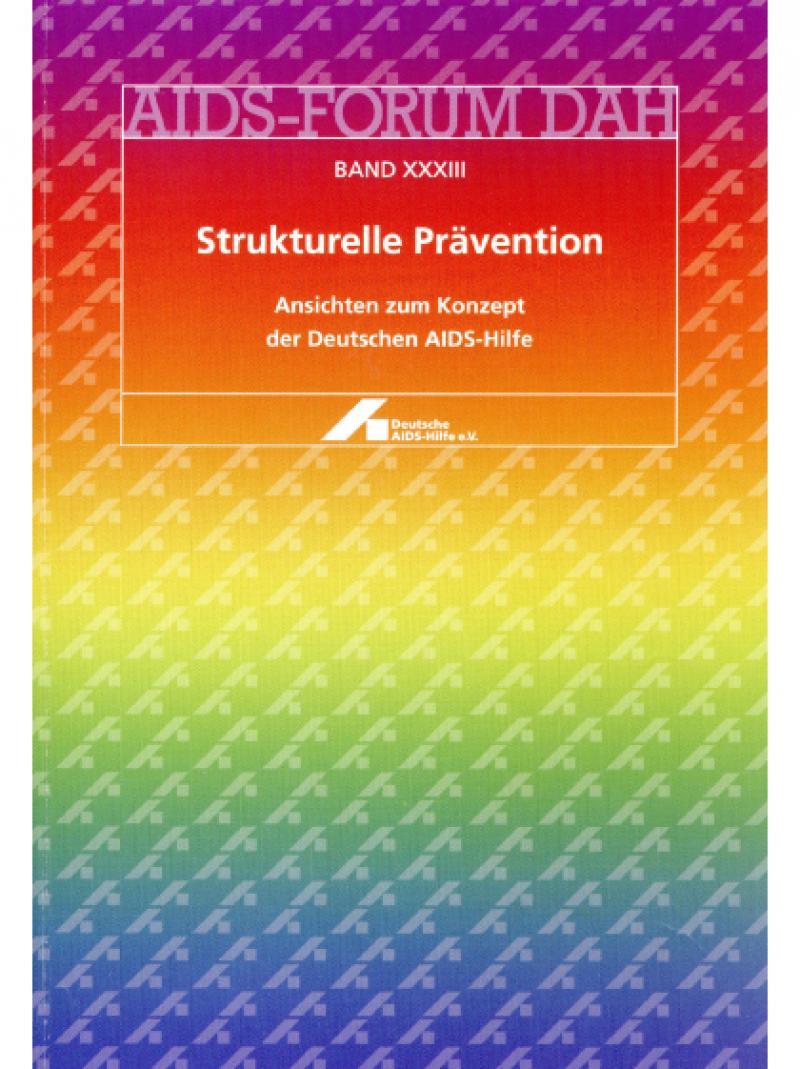 AIDS-Forum DAH Band 33 - Strukturelle Prävention 1998
