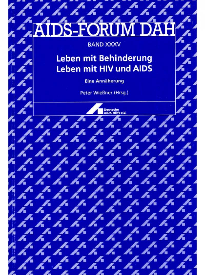 Leben mit Behinderung - Leben mit HIV und AIDS - AIDS-Forum DAH 1999