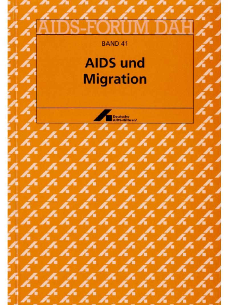 AIDS-Forum DAH Band 41 - AIDS und Migration 2000