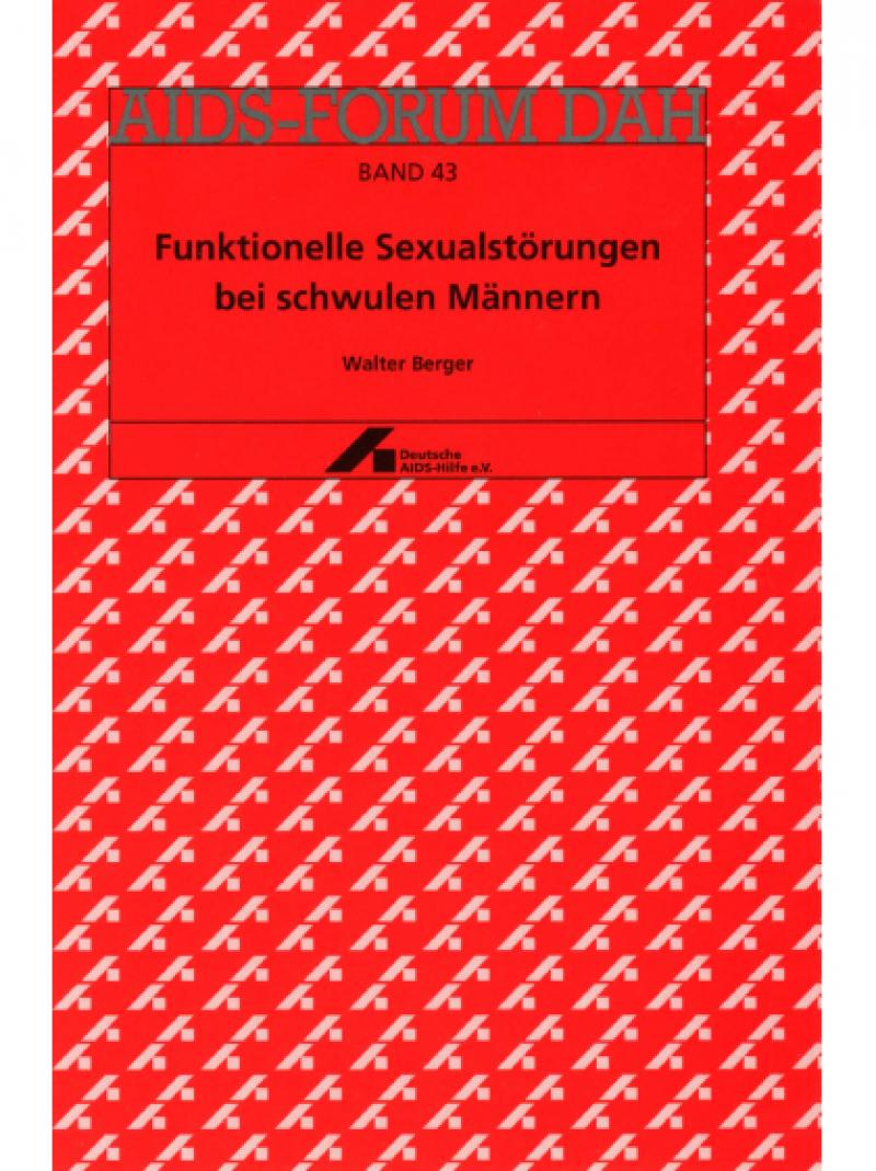 AIDS-Forum DAH Band 43 - Funktionelle Sexualstörunen bei schwulen Männern 2002