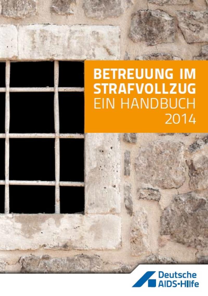 Betreuung im Strafvollzug. Ein Handbuch. 2014