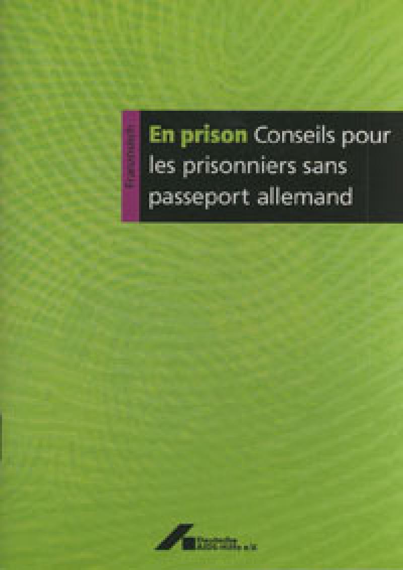 Broschüre In Haft Tipps für Gefangene ohne deutschen Pass.Französisch