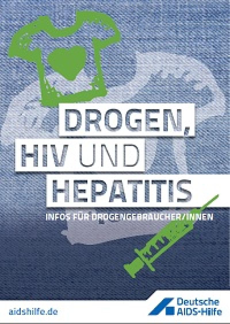 Drogen, HIV und Hepatitis