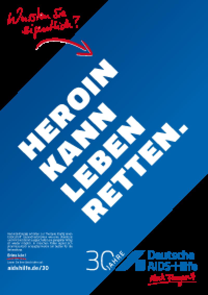 """Plakat A2 """"Heroin kann leben retten"""""""