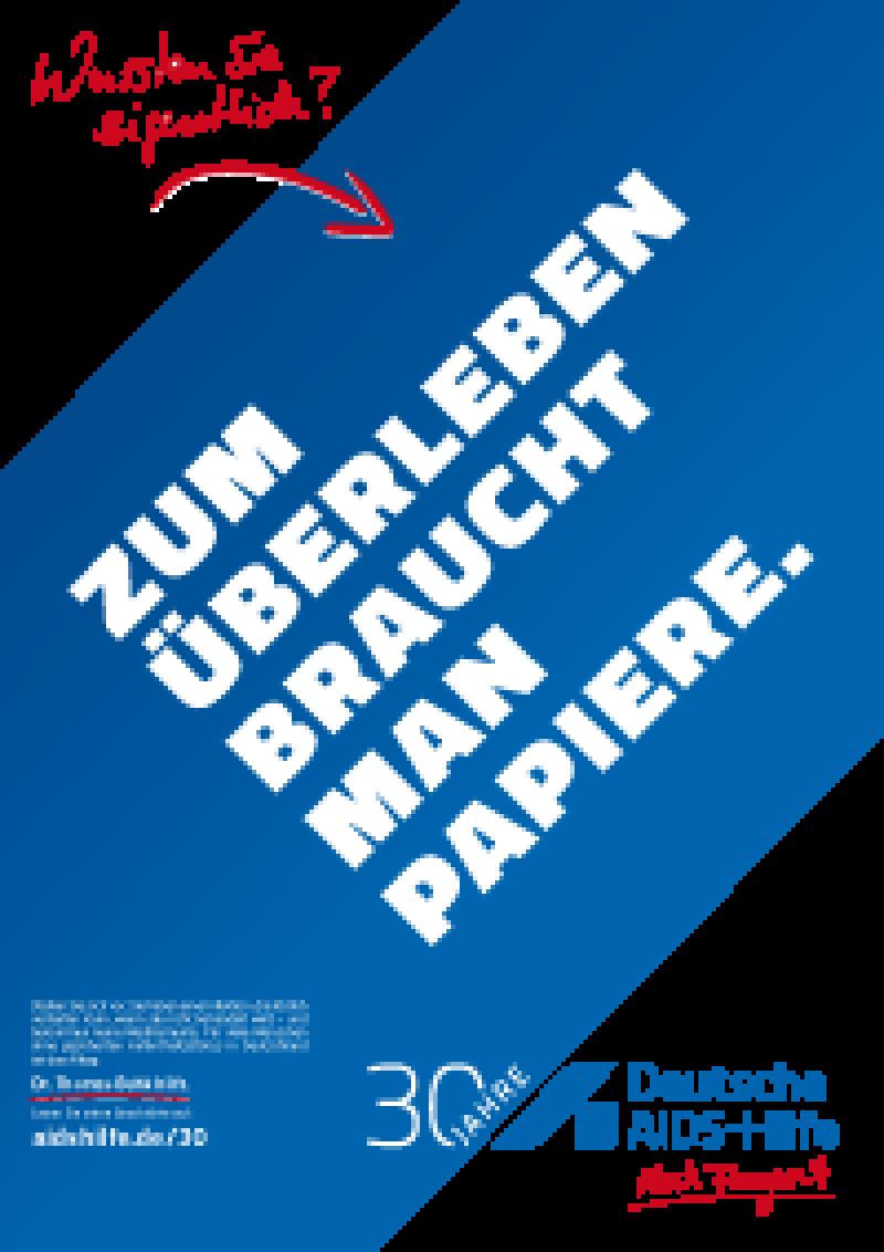 """Plakat A2 """"Zum Überleben braucht man Papiere"""""""