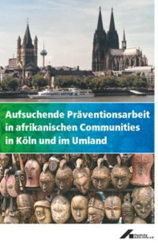 Dokumentation Aufsuchende Präventionsarbeit in afrikanischen Communities in Köln