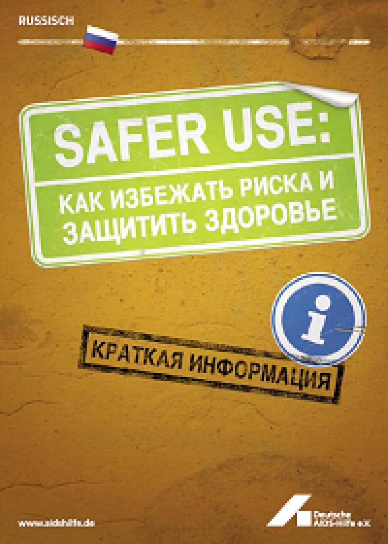 Safer Use: Risiken vermeiden - Gesundheit schützen russisch 2008 Vorschau