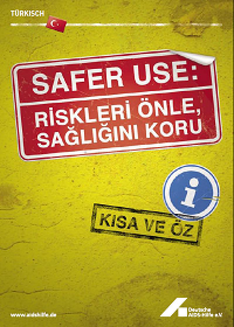 Safer Use: Risiken vermeiden - Gesundheit schützen türkisch 2008 Vorschau