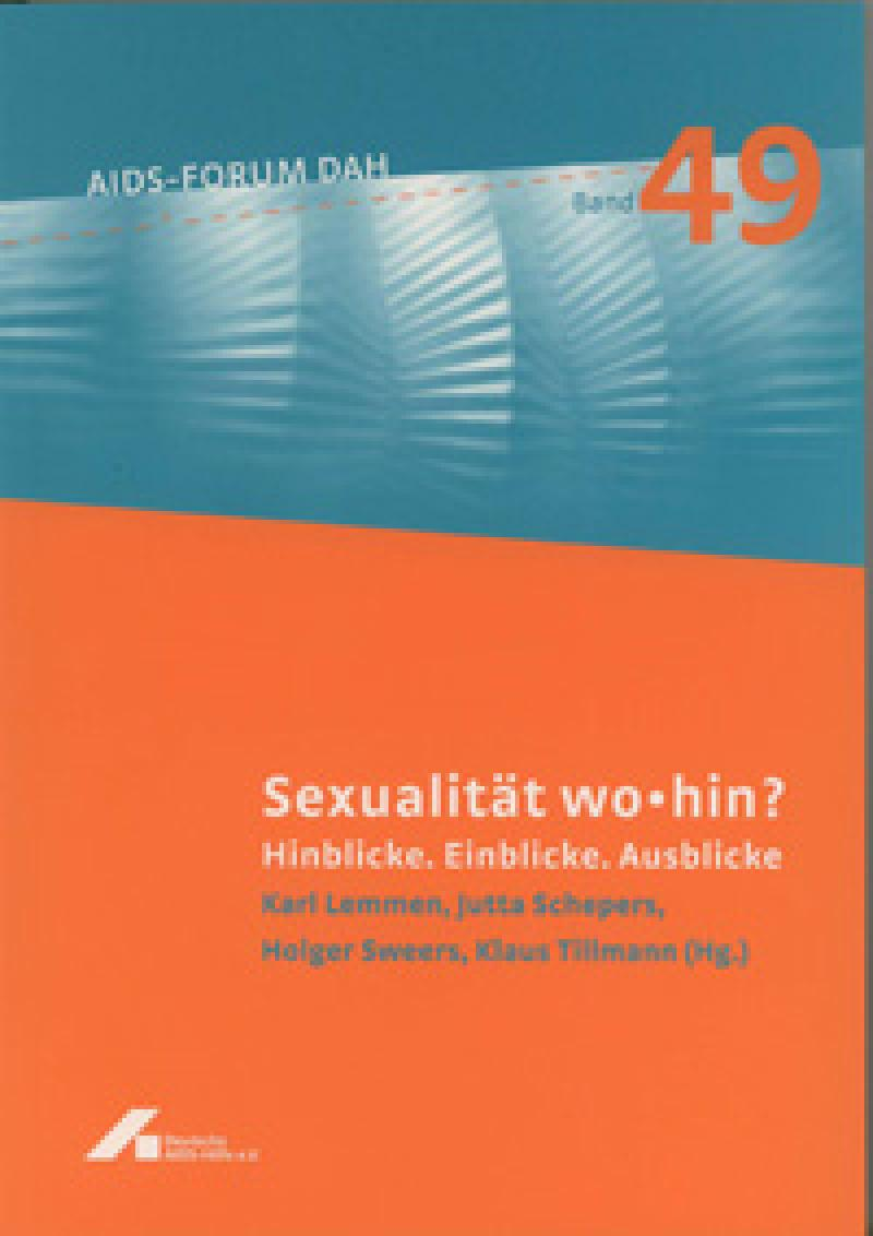 Forum Sexualität wo-hin? Hinblicke. Einblicke. Ausblicke