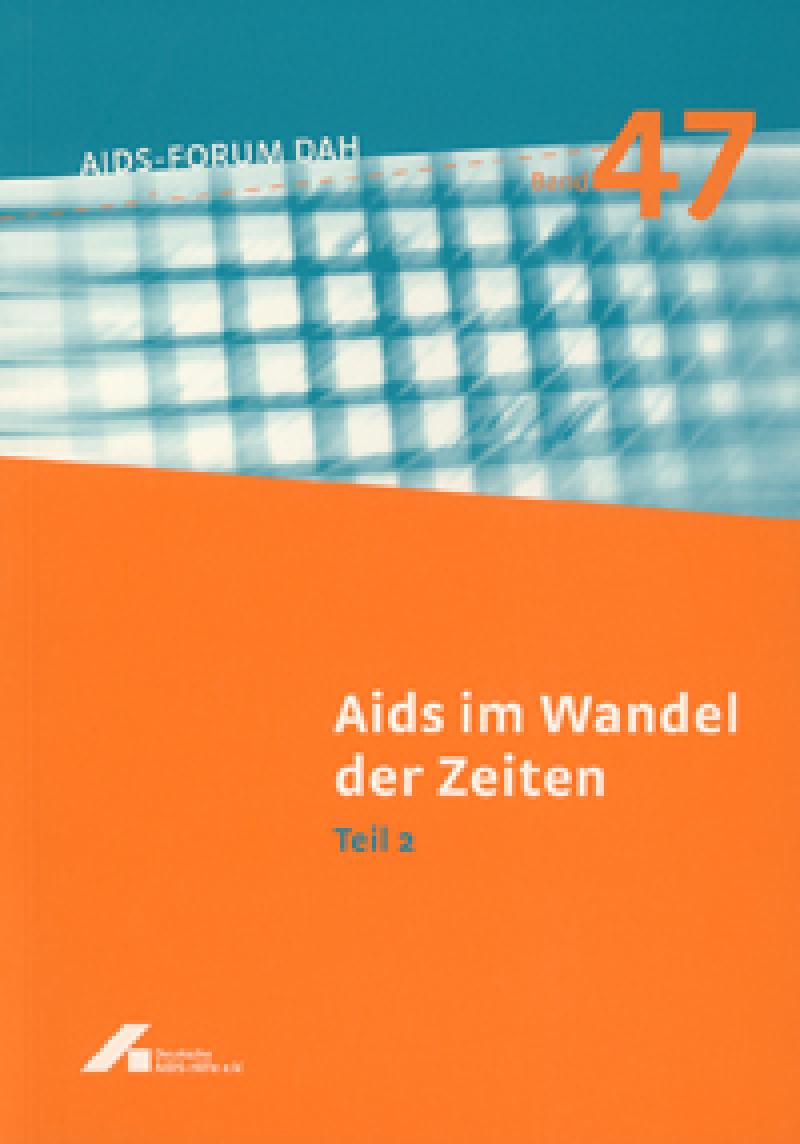 Forum AIDS im Wandel der Zeiten. Band 47. Teil 2