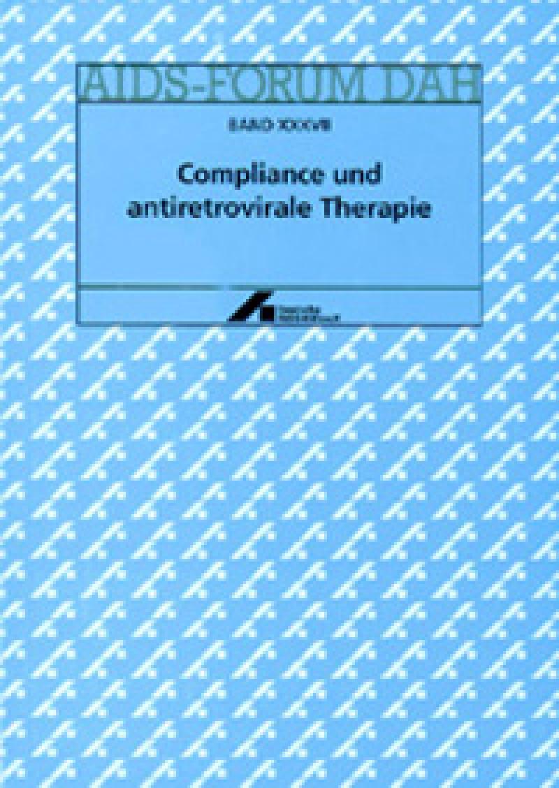 Forum Compliance und antiretrovirale Therapie Band XXXVII
