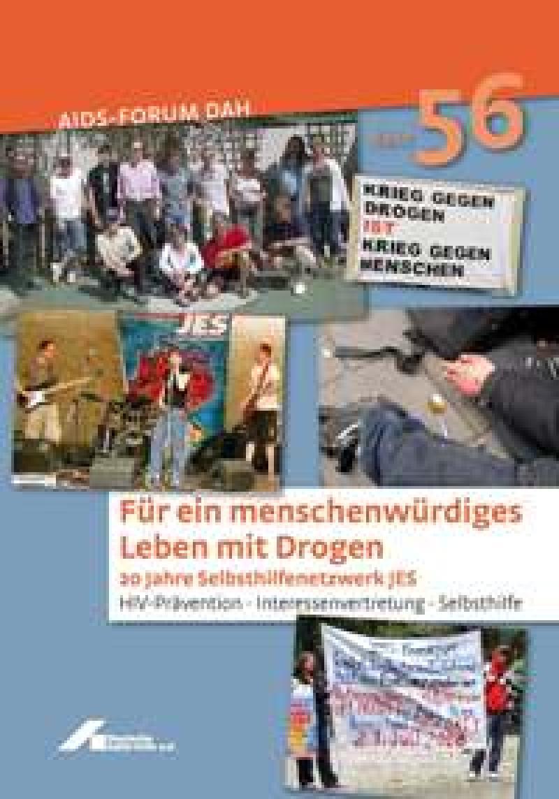 Forum Für ein menschenwürdiges Leben mit Drogen 20 Jahre JES-Netzwerk Band 56