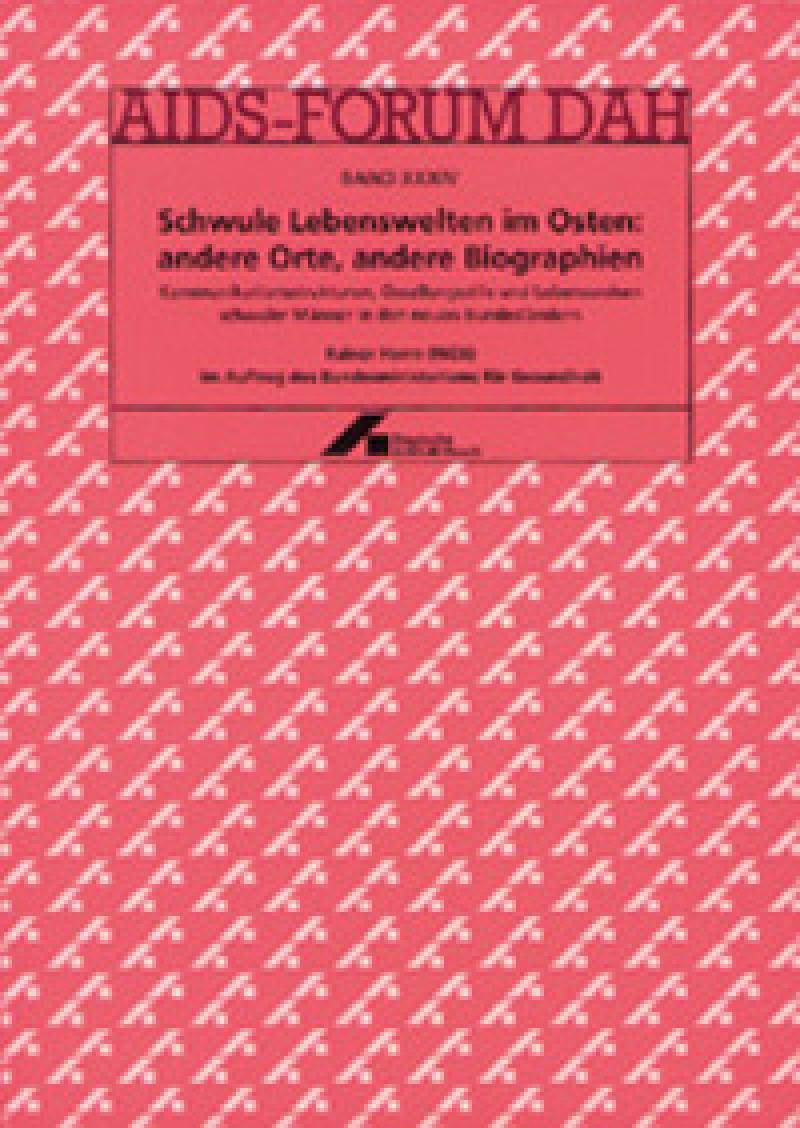 Forum Schwule Lebenswelten im Osten: andere Orte, andere Biographien Band XXXIV