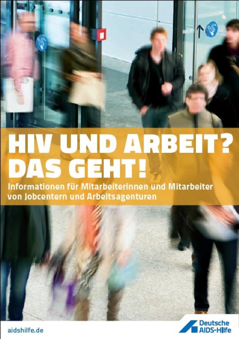 HIV und Arbeit? – Das geht! Informationen für Mitarbeiterinnen und Mitarbeiter v
