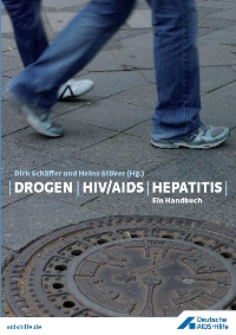 Drogen – HIV/Aids – Hepatitis. Ein Handbuch