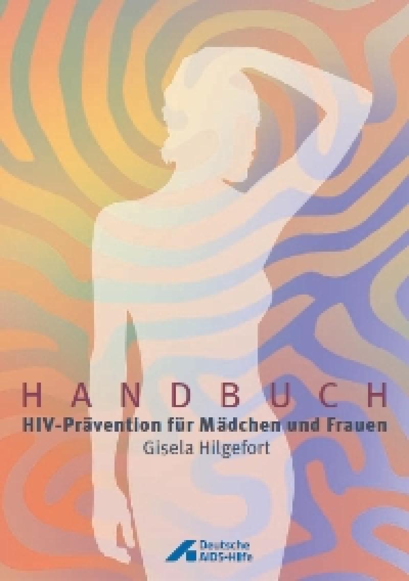 Handbuch HIV-Prävention für Mädchen und Frauen 2010