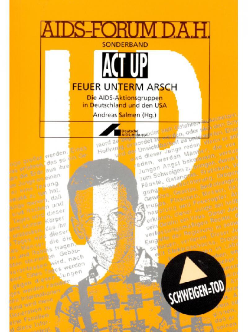 AIDS-Forum DAH Sonderband - ACT UP: Feuer unterm Arsch 1991