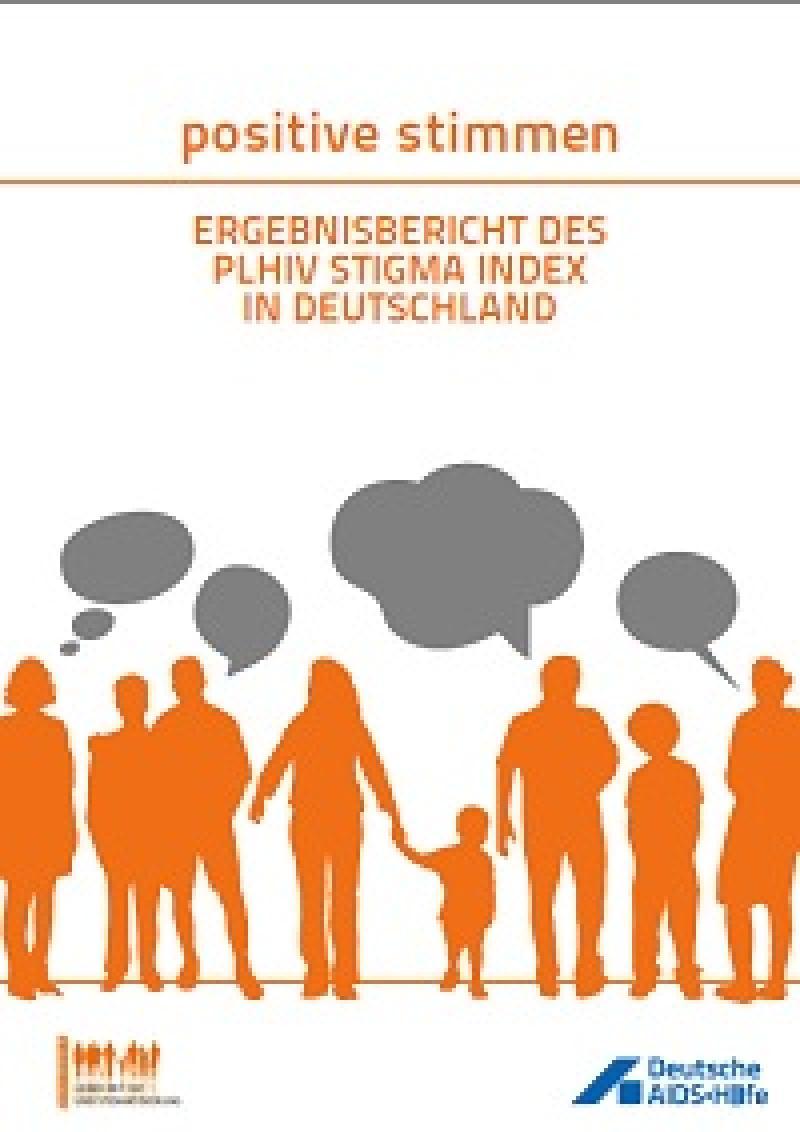 positive stimmen – Ergebnisbericht des PLHIV Stigma Index in Deutschland
