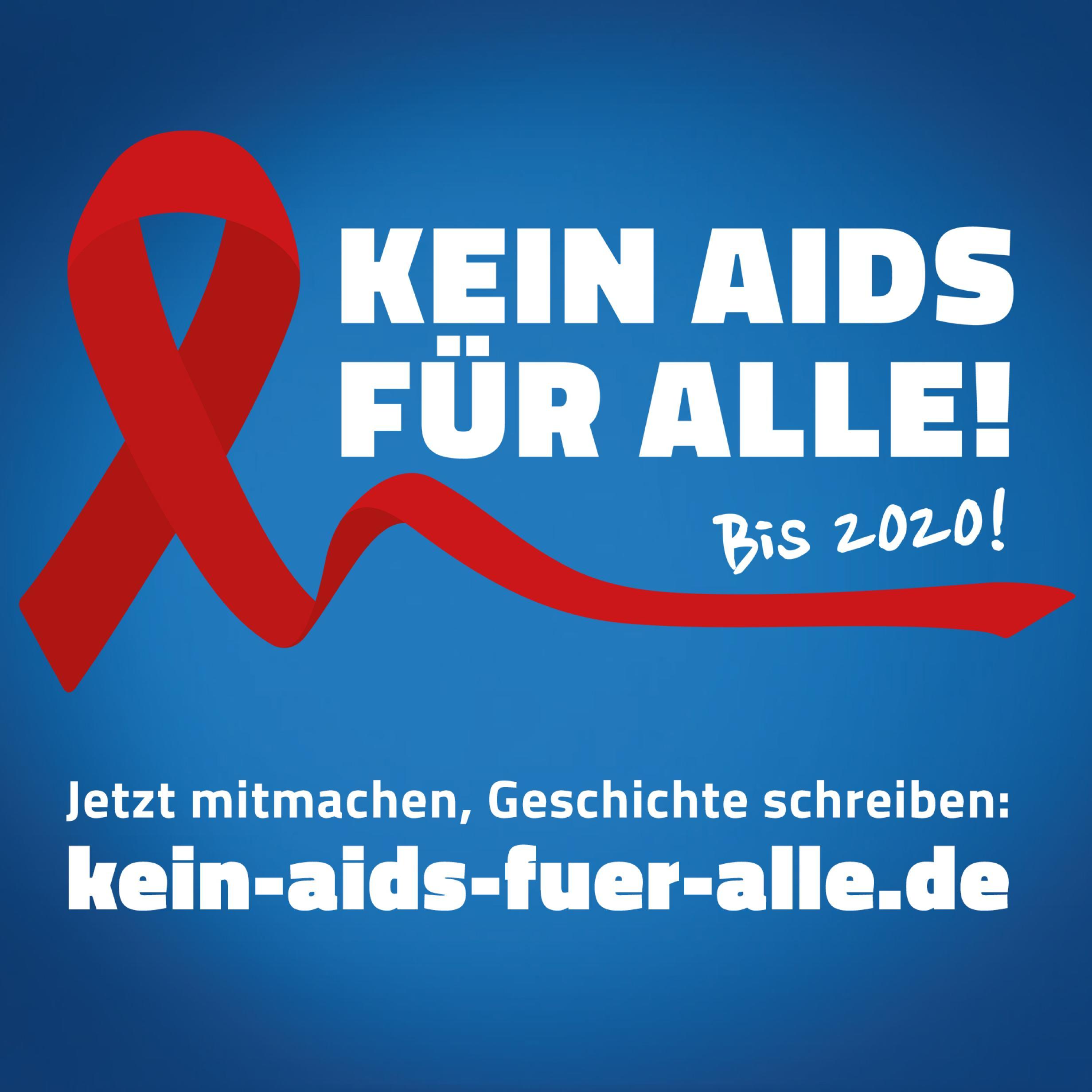 Rote Schleife auf blauem Hintergrund, dazu der Text: Kein Aids für alle! Bis 2020! Jetzt mitmachen, Geschichte schreiben: kein-aids-fuer-alle.de